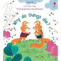Usborne Lift-the-Flap First Questions and Answers Why Do Things Die?