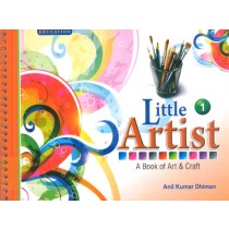 Little Artist A Book of Art & Craft Class 1