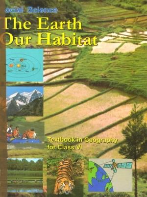 NCERT The Earth Our Habitat Textbook in Geography For Class 6