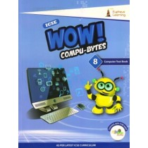 Wow Compu-Bytes Computer Textbook ICSE for Class 8
