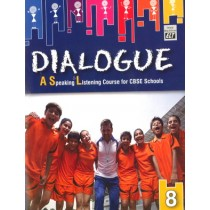 Dialogue A Speaking & Listening Course For CBSE Schools Class 8