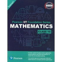 Pearson IIT Foundation Series Mathematics Class 10
