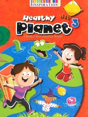Healthy Planet A book of Environmental Studies Class 3