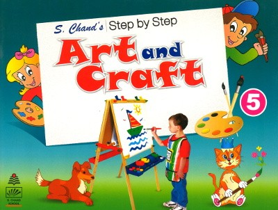 S.chand's Step by Step Art and Craft For Class 5
