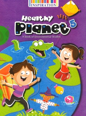 Healthy Planet A book of Environmental Studies Class 5