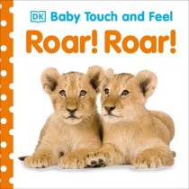 DK Baby Touch and Feel Roar! Roar!