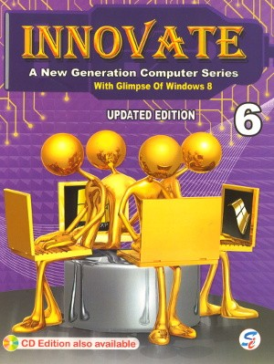 Innovate A New Generation Computer Series Class 6