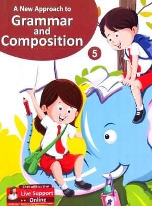 A New Approach To Grammar and Composition Class 5