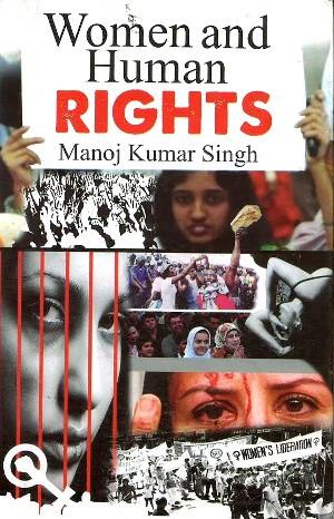 Women and Human Rights by Manoj Kumar Singh
