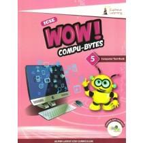 Wow Compu-Bytes Computer Textbook ICSE Class 5