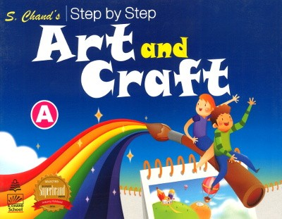 S.chand's Step by Step Art and Craft A