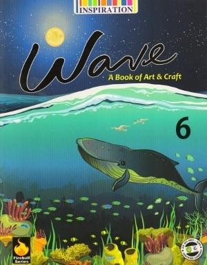 Inspiration Wave A Book of Art & Craft Class 6