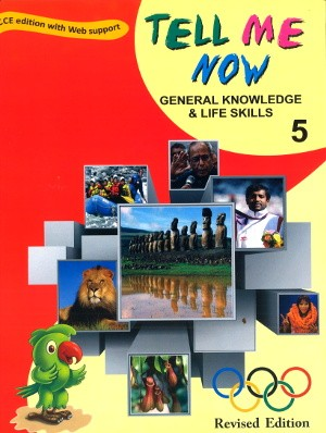 Tell Me Now General knowledge & Life Skills Class 5