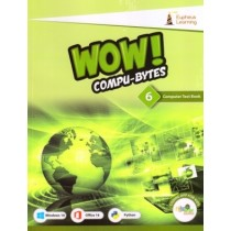 Eupheus Learning Wow Compu-Bytes Computer Textbook for Class 6