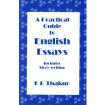 A Practical Guide to English Essays Includes Story Writing