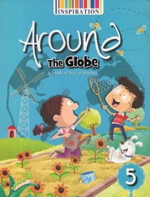Around The Globe A Book Of Social Studies For Class 5