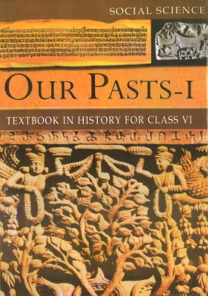 NCERT Our Pasts – I Textbook in History For Class 6