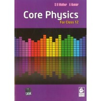Core Physics for Class 12