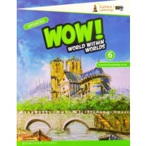 Wow World Within Worlds A General Knowledge Book 6