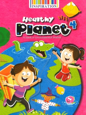 Healthy Planet A book of Environmental Studies Class 4