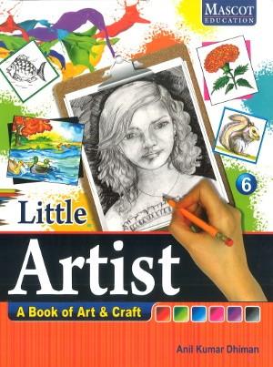 Little Artist A Book of Art & Craft Class 6