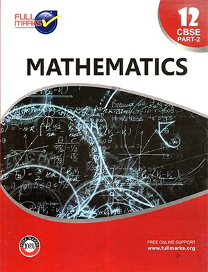 Full Marks CBSE Mathematics (Part 2 ) for Class 12