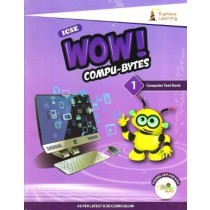 Wow Compu-Bytes Computer Textbook ICSE Class 1