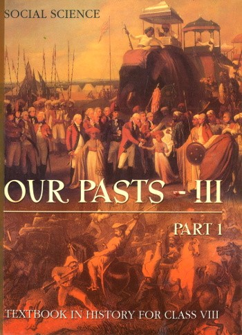 NCERT Our Pasts III - Part 1  History For Class 8