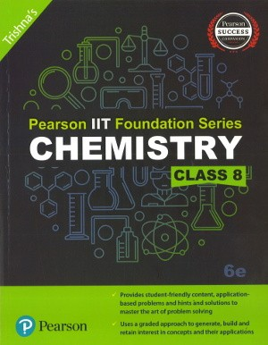 Pearson IIT Foundation Series Chemistry Class 8