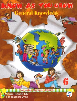 Know As You Grow General Knowledge Class 6