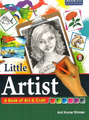 Little Artist A Book of Art & Craft Class 8