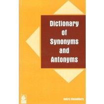 Dictionary of Synonyms and Antonyms by Indira Chowdhury