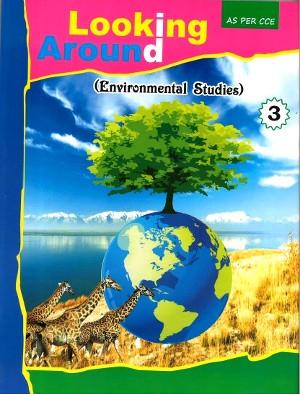 Looking Around Environmental Studies Class 3