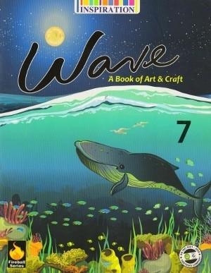 Inspiration Wave A Book of Art & Craft Class 7