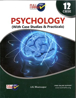 Full Marks Psychology for Class 12 (with Case Studies & Practicals)