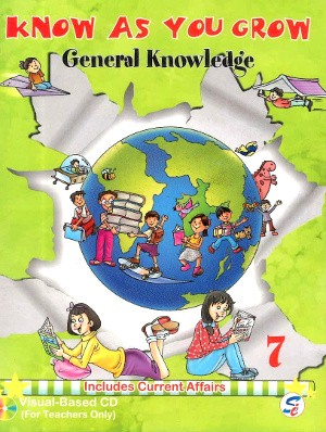 Know As You Grow General Knowledge Class 7