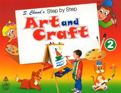 S.chand's Step by Step Art and Craft For Class 2